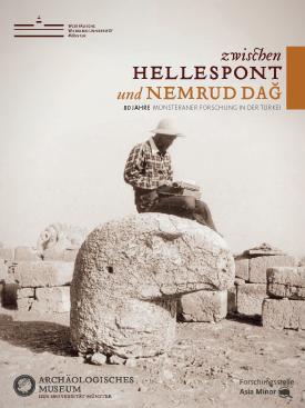 Sonderausstellung Zwischen Hellespont und Nemrud Dag – Archäologisches Museum WWU